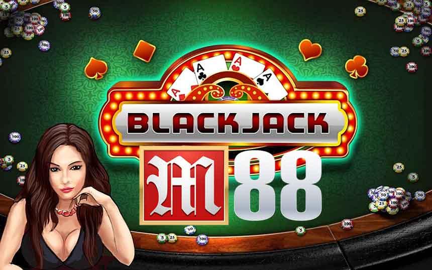 Hướng dẫn cách chơi Blackjack Trực Tuyến Tại nhà cái M88