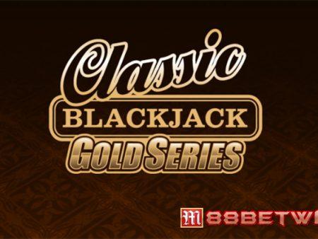 Classic Blackjack Gold – Khám phá phiên bản Blackjack cực hấp dẫn